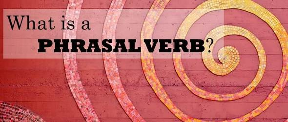 Text: What is a phrasal verb?